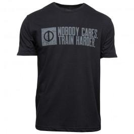 Nobody Cares. Train Harder. Shirt